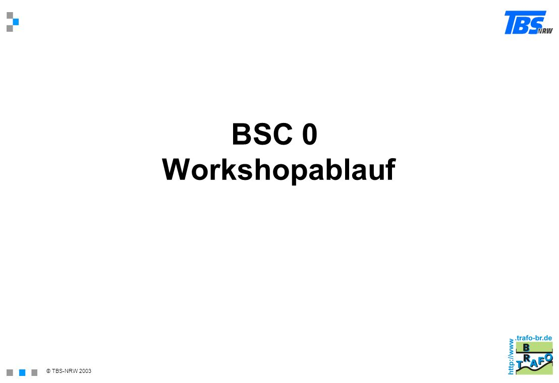 BSC 0 Workshopablauf