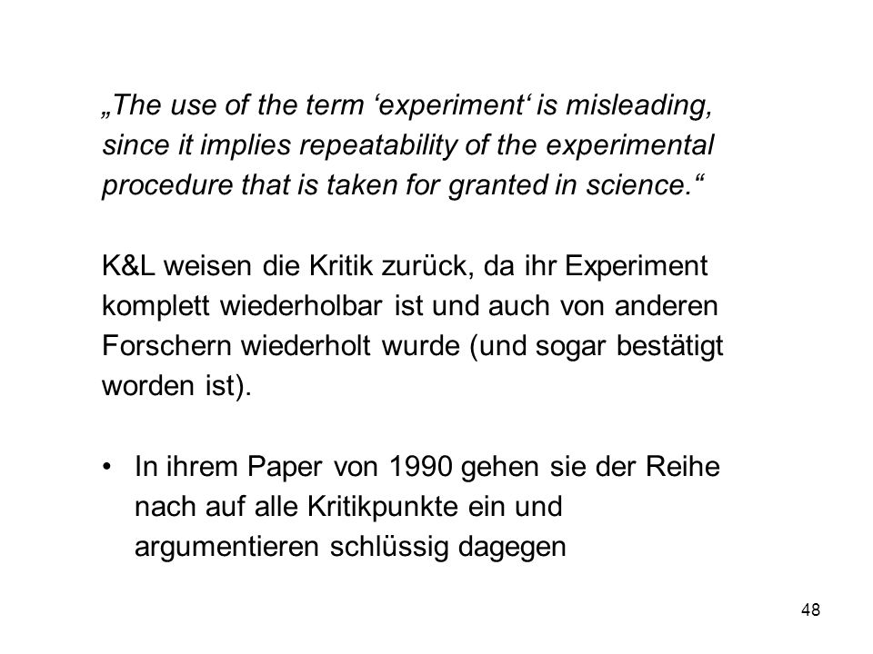 """The use of the term 'experiment' is misleading,"