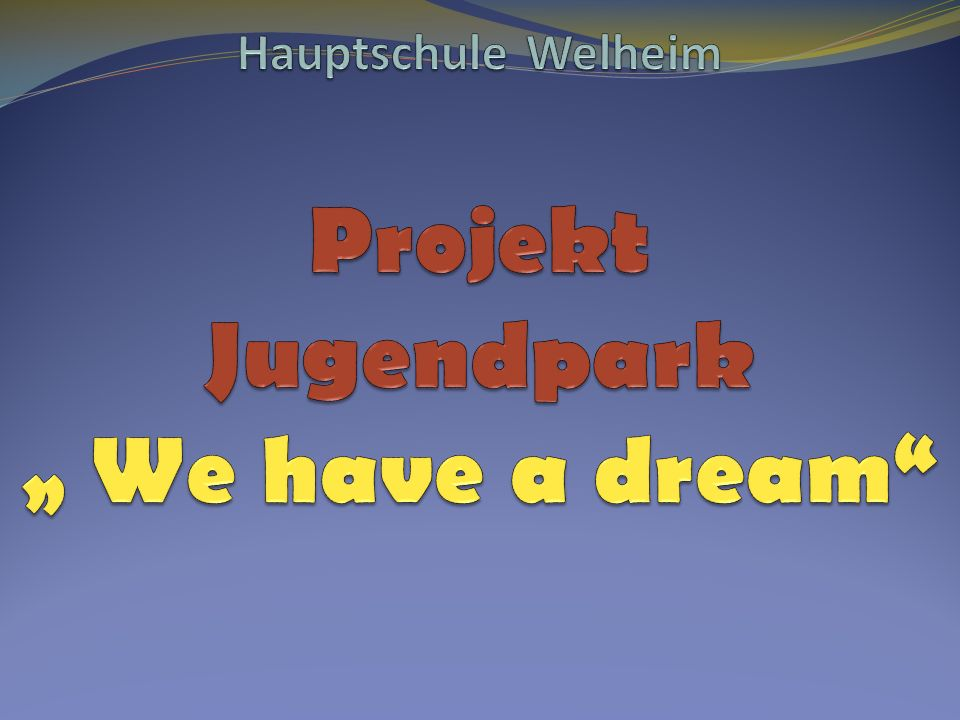 "Jugendpark "" We have a dream"