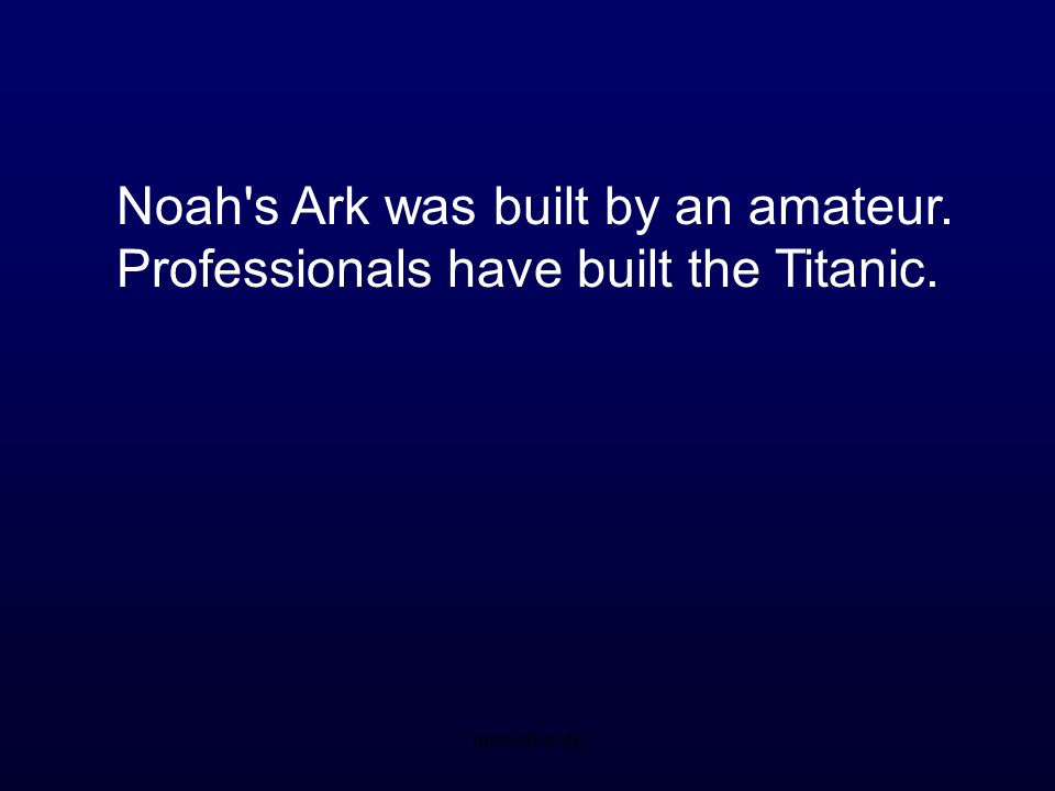 Noah s Ark was built by an amateur