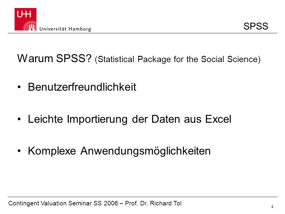 Warum SPSS (Statistical Package for the Social Science)