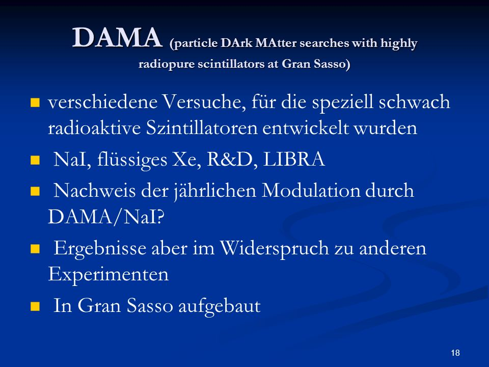 DAMA (particle DArk MAtter searches with highly radiopure scintillators at Gran Sasso)