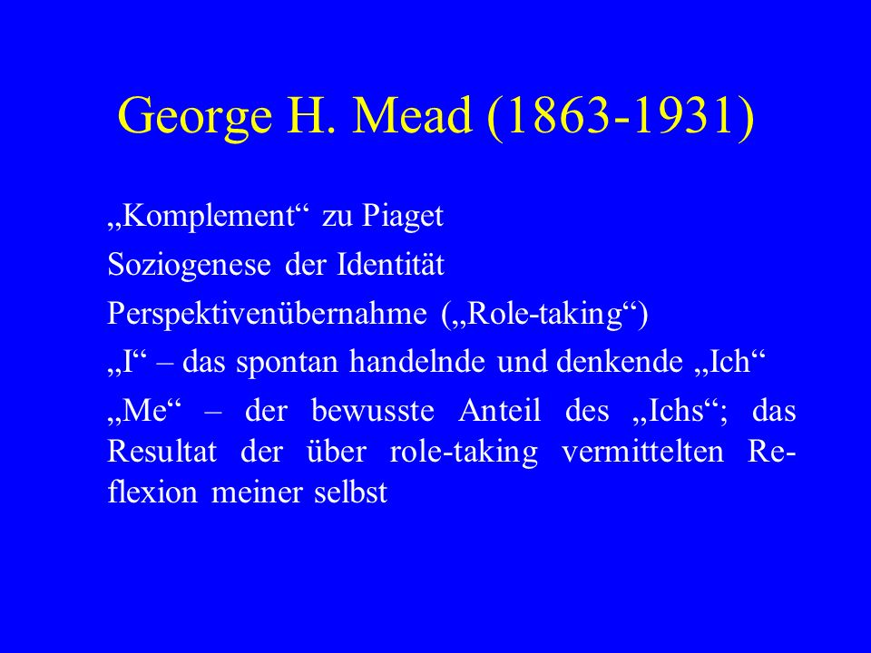 "George H. Mead ( ) ""Komplement zu Piaget"