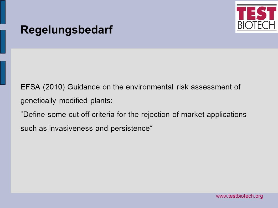 Regelungsbedarf EFSA (2010) Guidance on the environmental risk assessment of genetically modified plants: