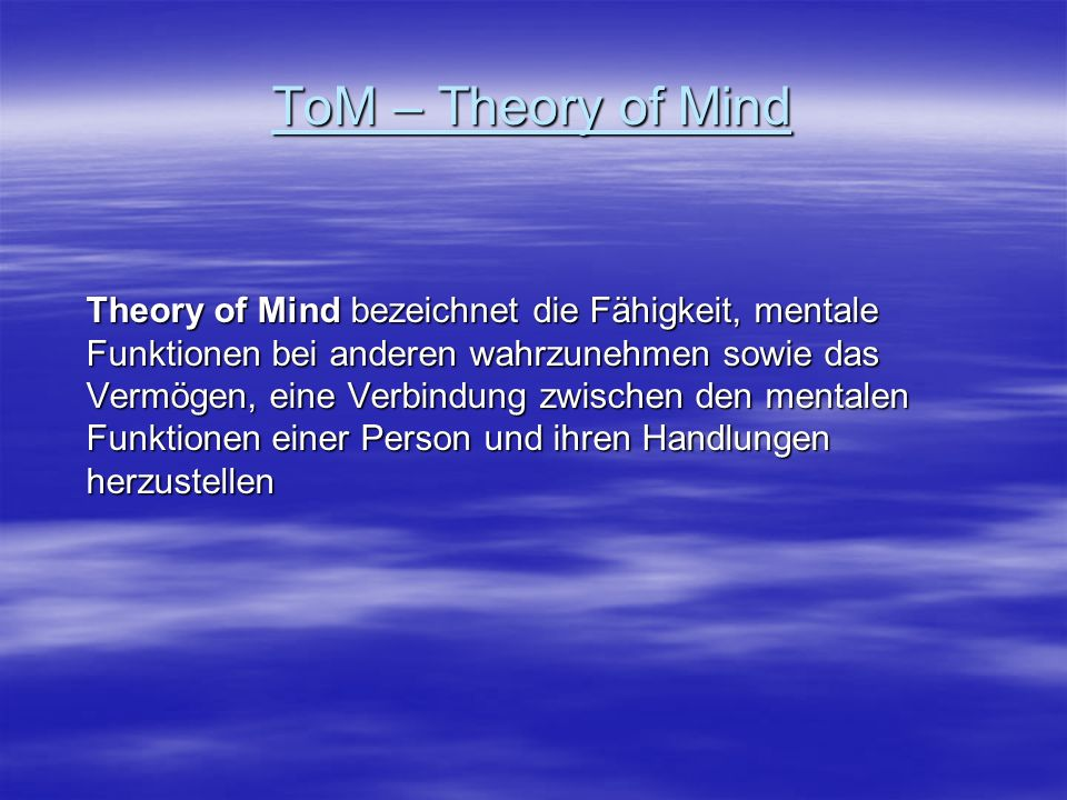ToM – Theory of Mind