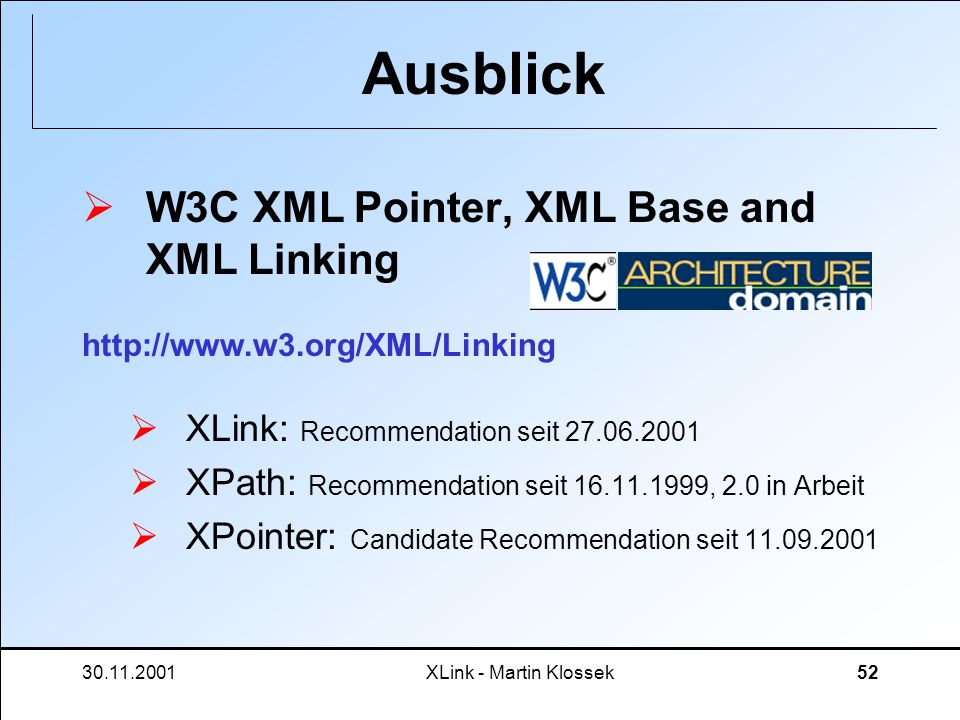 Ausblick W3C XML Pointer, XML Base and XML Linking