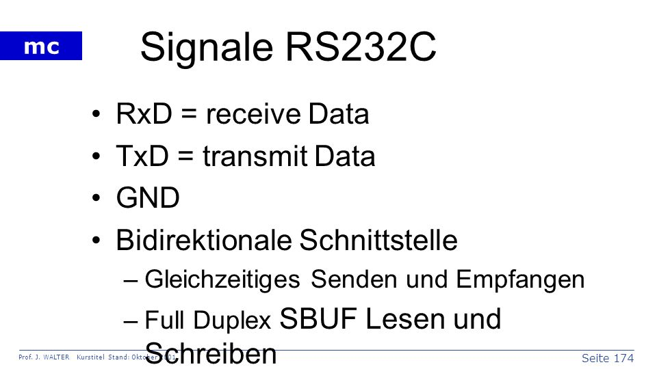 Signale RS232C RxD = receive Data TxD = transmit Data GND