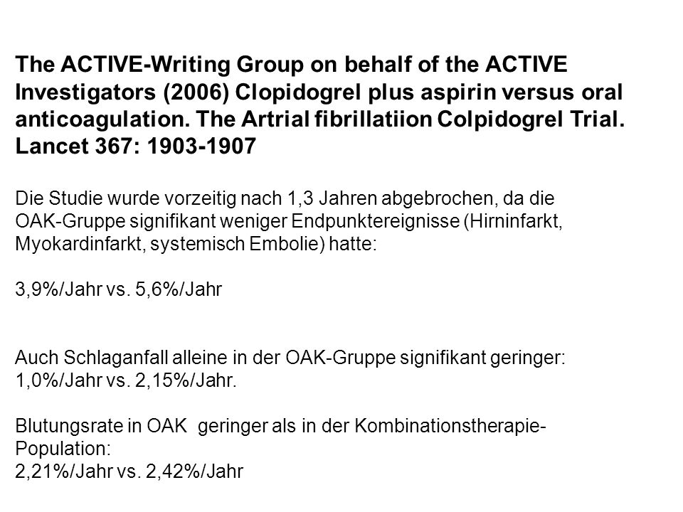 The ACTIVE-Writing Group on behalf of the ACTIVE Investigators (2006) Clopidogrel plus aspirin versus oral anticoagulation. The Artrial fibrillatiion Colpidogrel Trial. Lancet 367: