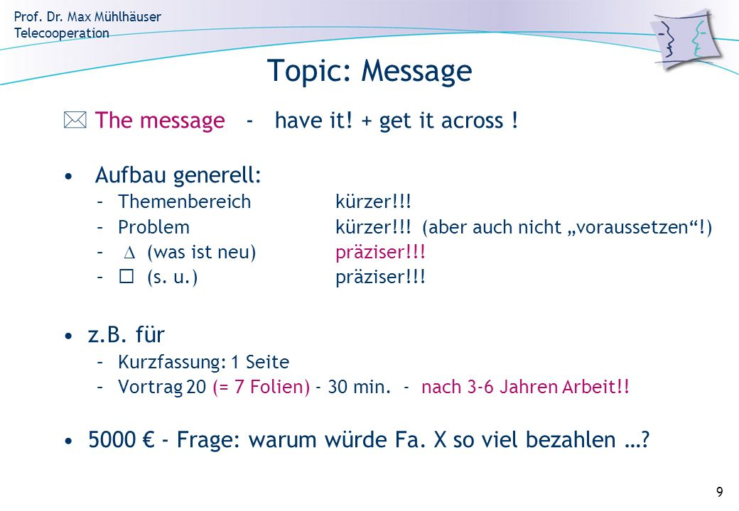 Topic: Message  The message - have it! + get it across !