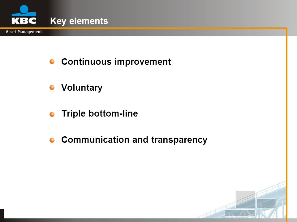 Key elements Continuous improvement Voluntary Triple bottom-line Communication and transparency