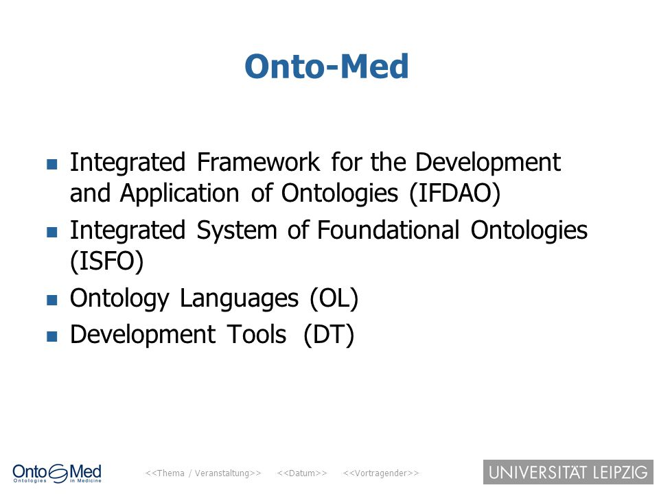 Onto-Med Integrated Framework for the Development and Application of Ontologies (IFDAO) Integrated System of Foundational Ontologies (ISFO)