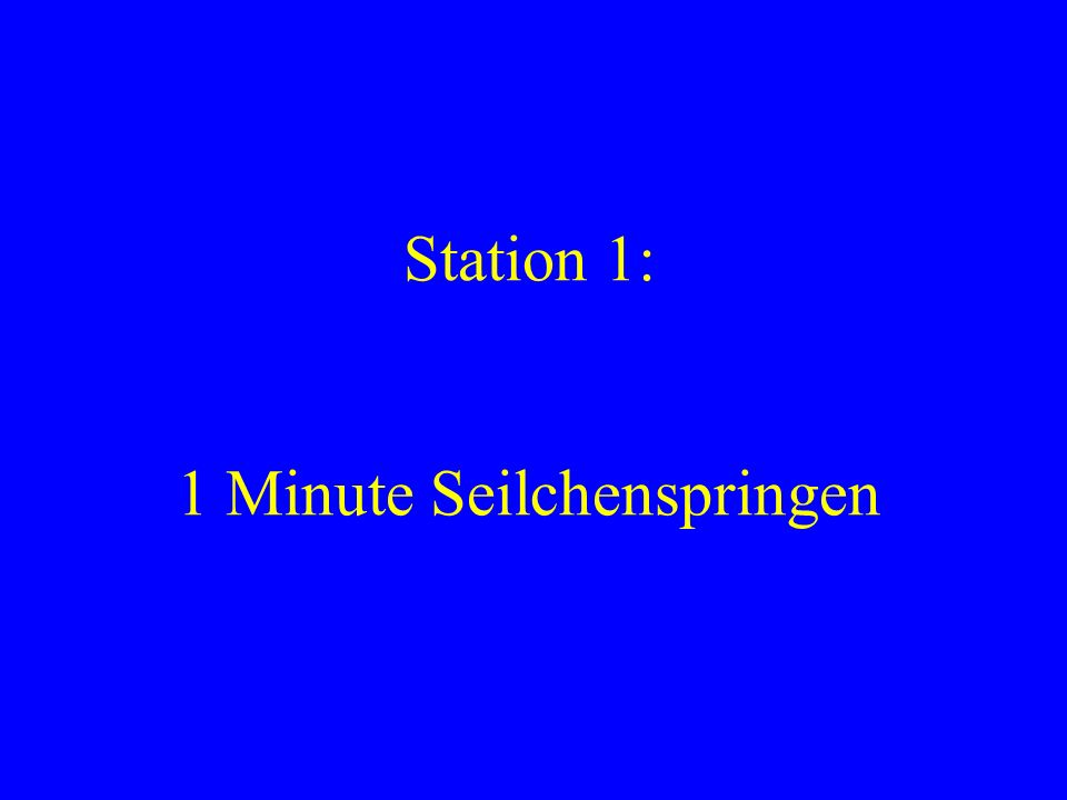 Station 1: 1 Minute Seilchenspringen