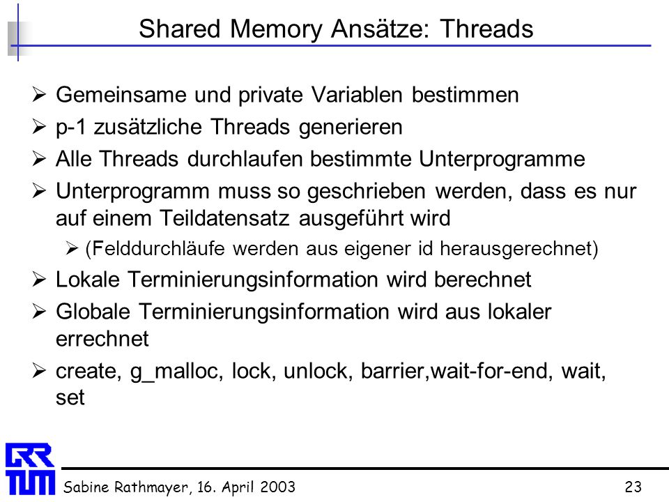 Shared Memory Ansätze: Threads