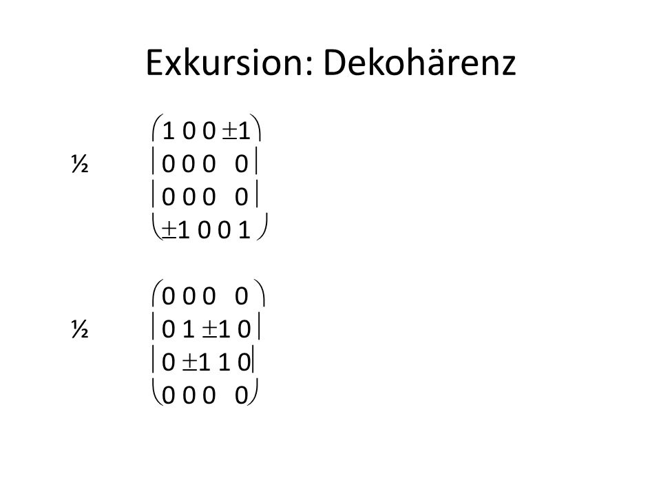 Exkursion: Dekohärenz