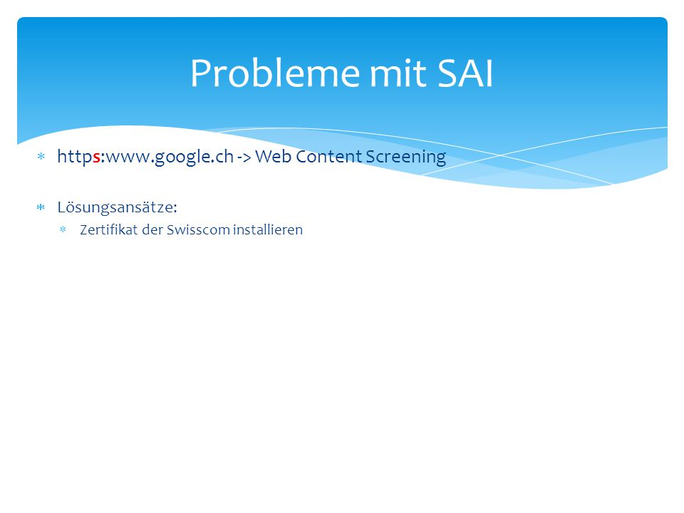 Probleme mit SAI https:www.google.ch -> Web Content Screening