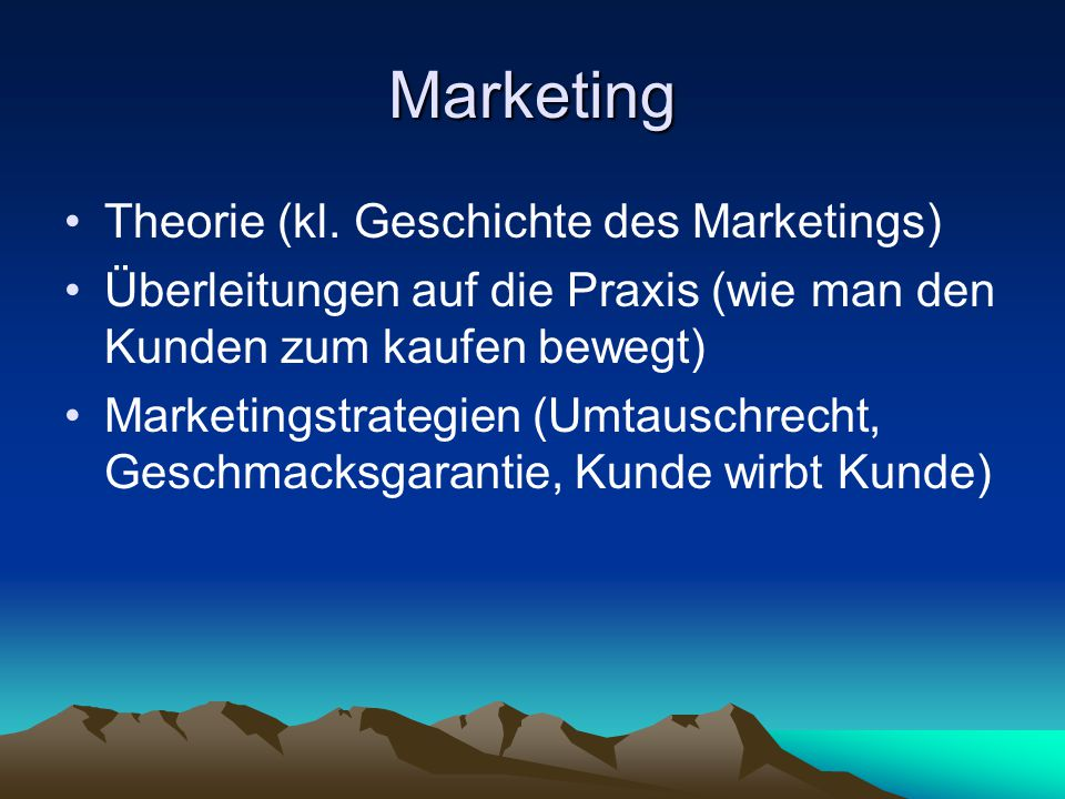 Marketing Theorie (kl. Geschichte des Marketings)