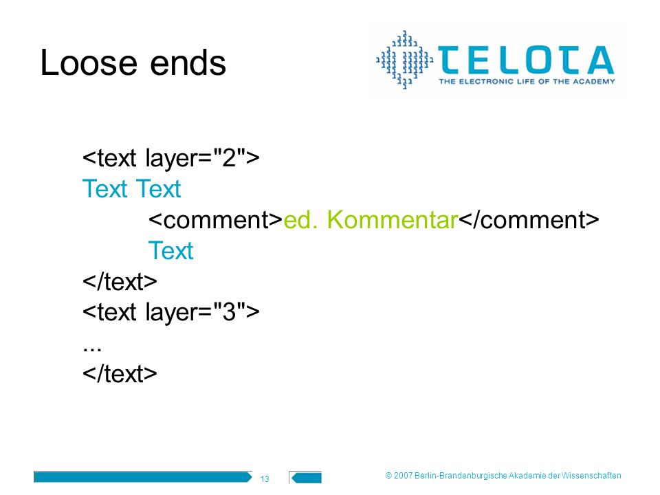 Loose ends <text layer= 2 > Text Text