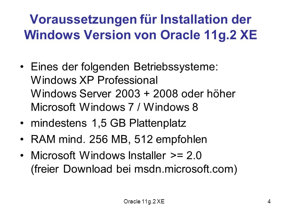 Voraussetzungen für Installation der Windows Version von Oracle 11g