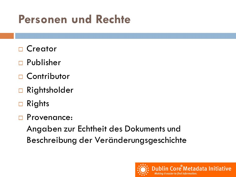 Personen und Rechte Creator Publisher Contributor Rightsholder Rights