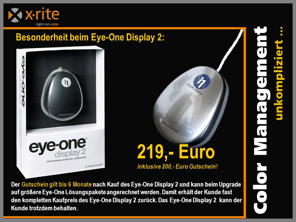 219,- Euro Besonderheit beim Eye-One Display 2: