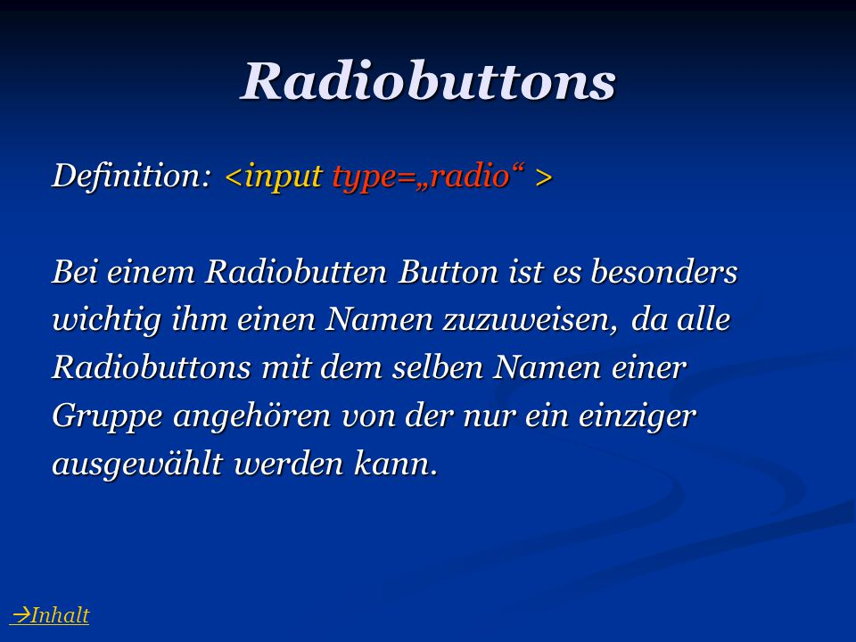 "Radiobuttons Definition: <input type=""radio >"