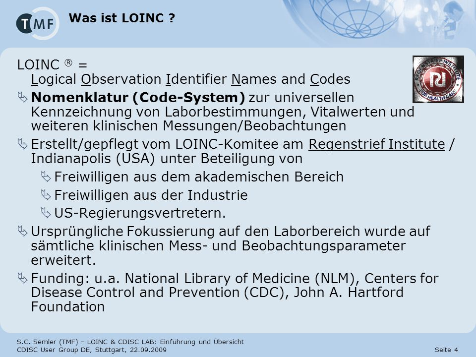 LOINC ® = Logical Observation Identifier Names and Codes