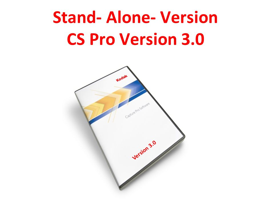 Stand- Alone- Version CS Pro Version 3.0