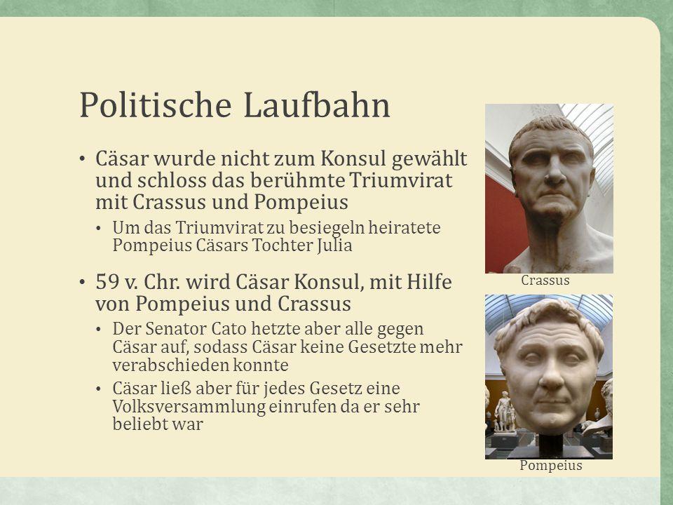 politische laufbahn csar wurde nicht zum konsul gewhlt und schloss das berhmte triumvirat mit crassus und - Julius Casar Lebenslauf