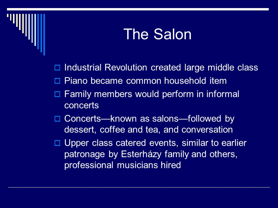 The Salon Industrial Revolution created large middle class