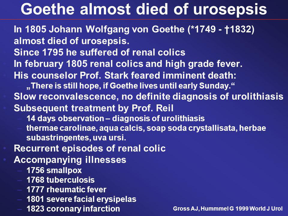 Goethe almost died of urosepsis