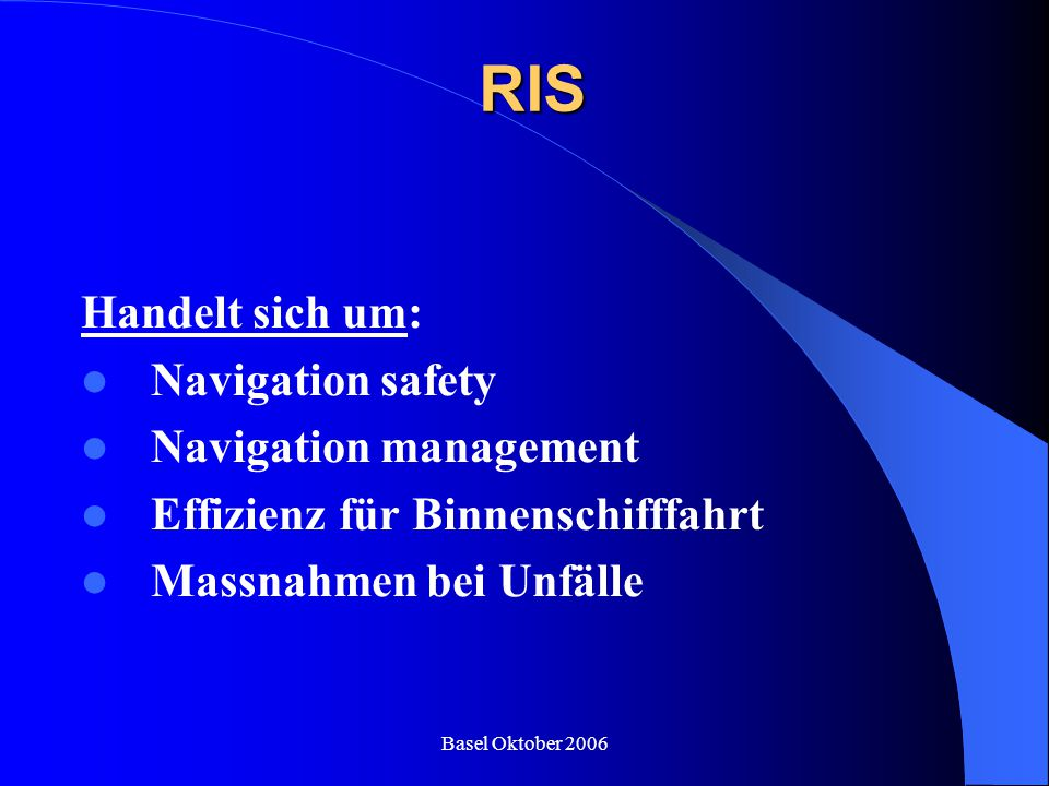 RIS Handelt sich um: Navigation safety Navigation management
