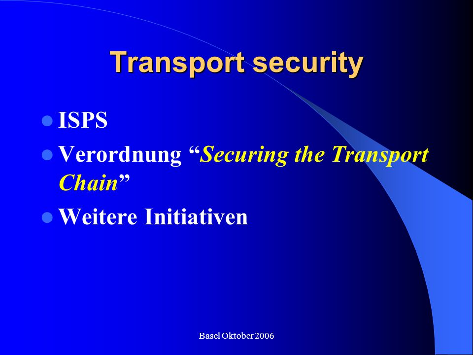 Transport security ISPS Verordnung Securing the Transport Chain