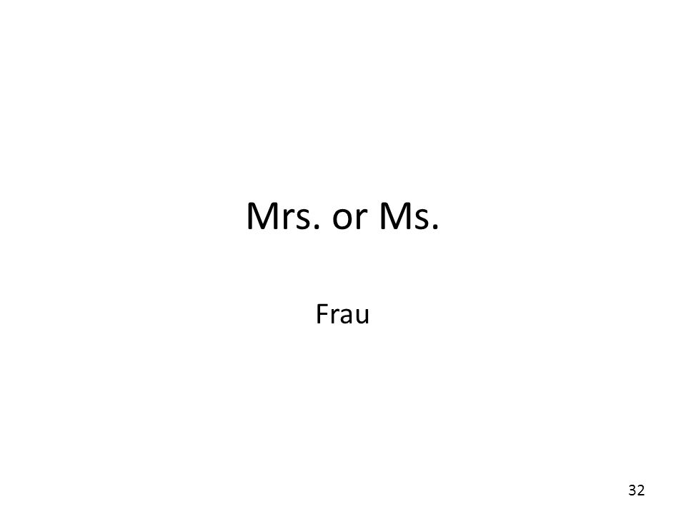 Mrs. or Ms. Frau