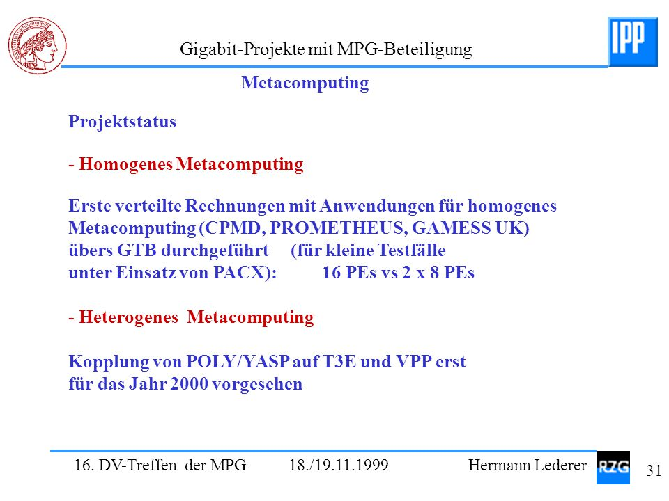 Metacomputing Projektstatus. - Homogenes Metacomputing.