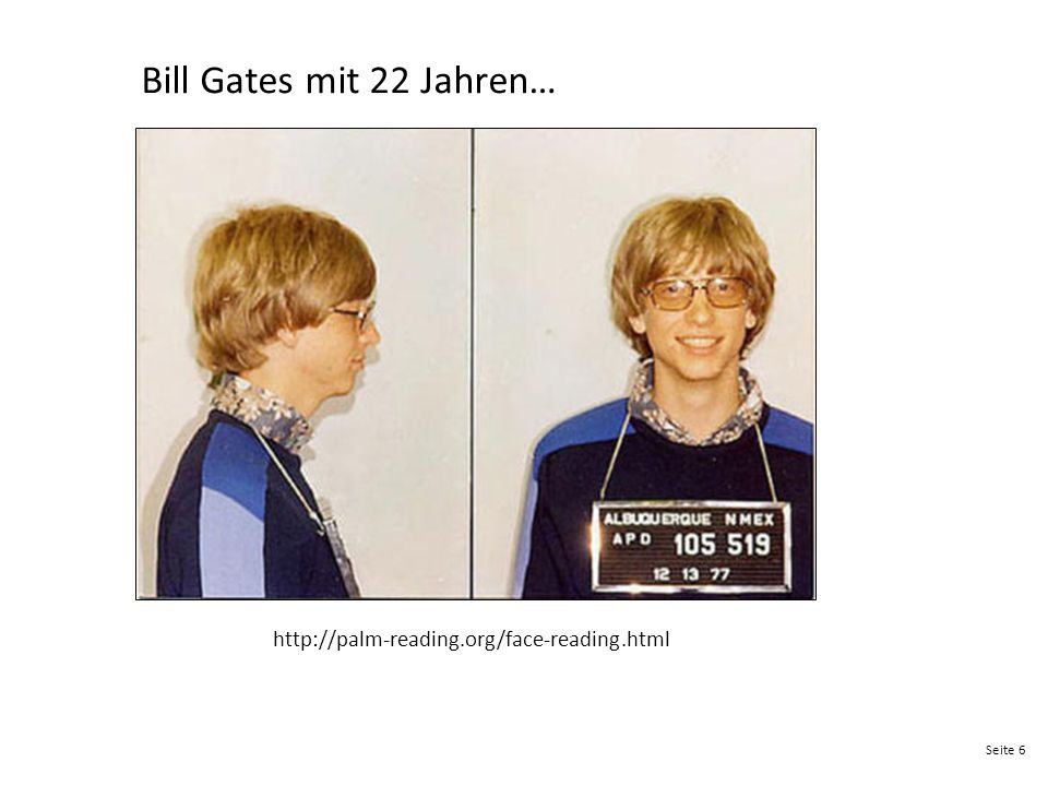 Bill Gates mit 22 Jahren… http://palm-reading.org/face-reading.html