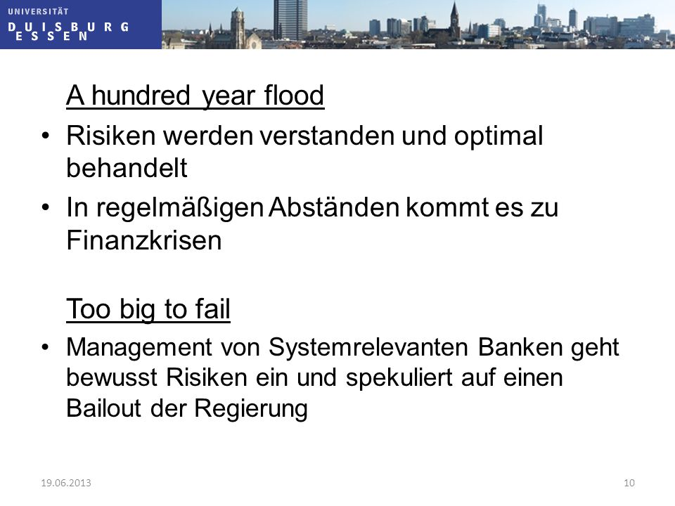 A hundred year flood Risiken werden verstanden und optimal behandelt