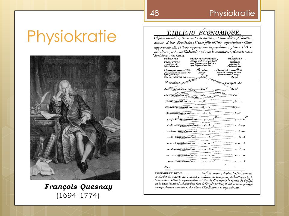 Physiokratie Physiokratie François Quesnay (1694-1774)