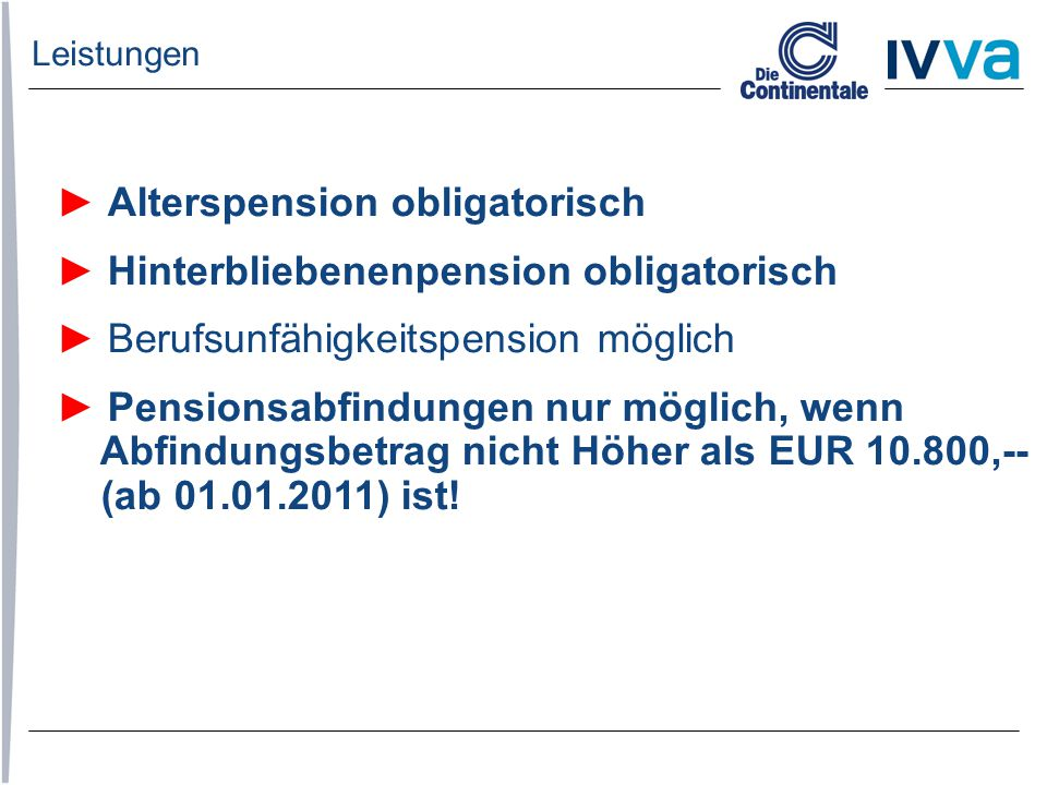► Alterspension obligatorisch ► Hinterbliebenenpension obligatorisch
