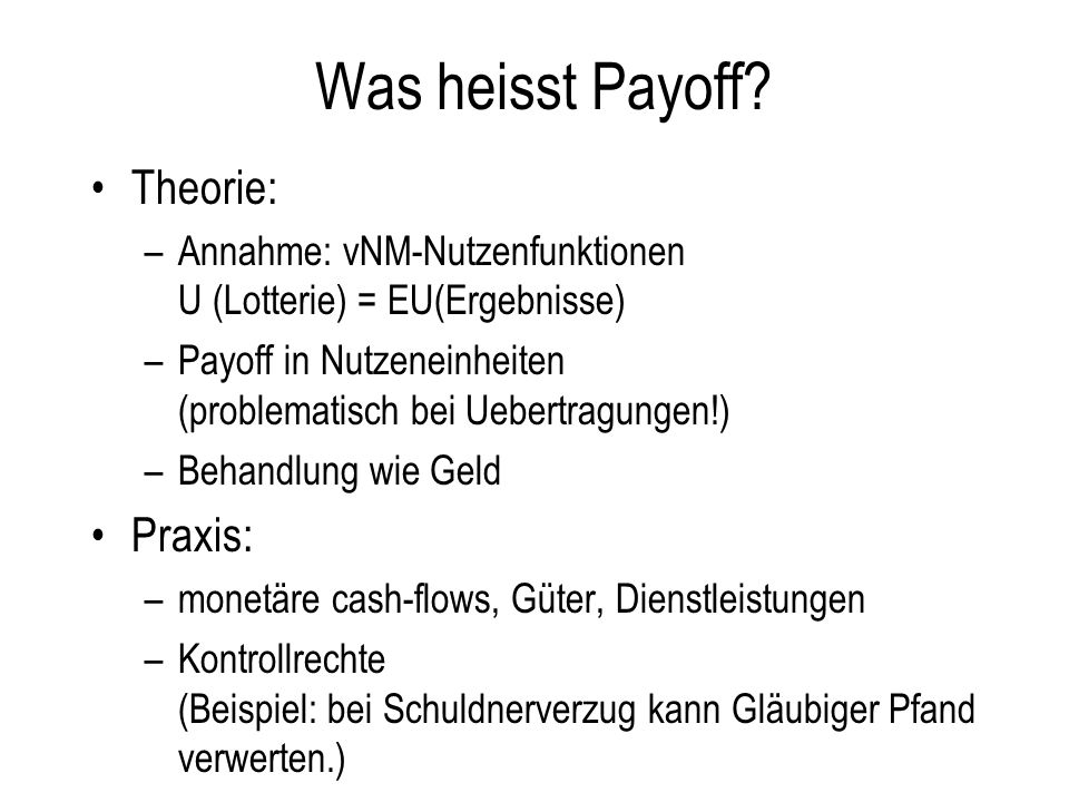 Was heisst Payoff Theorie: Praxis:
