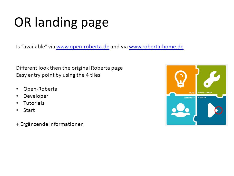 OR landing page Is available via www.open-roberta.de and via www.roberta-home.de. Different look then the original Roberta page.