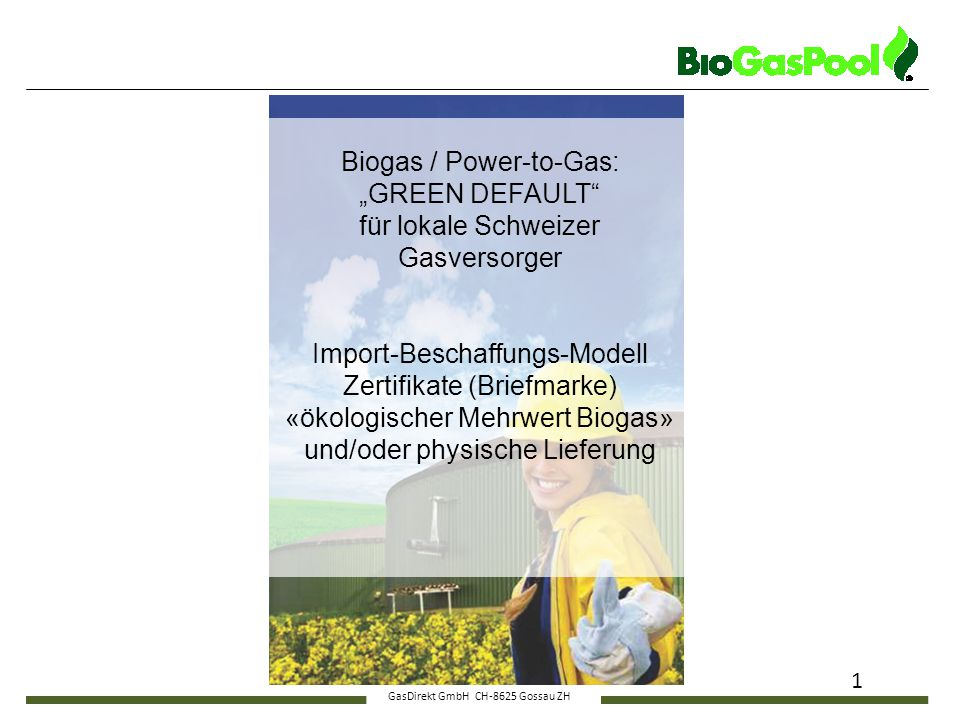 "Biogas / Power-to-Gas: ""GREEN DEFAULT für lokale Schweizer"