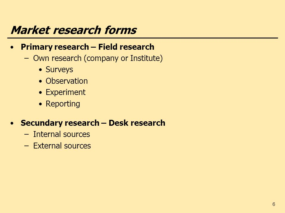 Market research forms Primary research – Field research