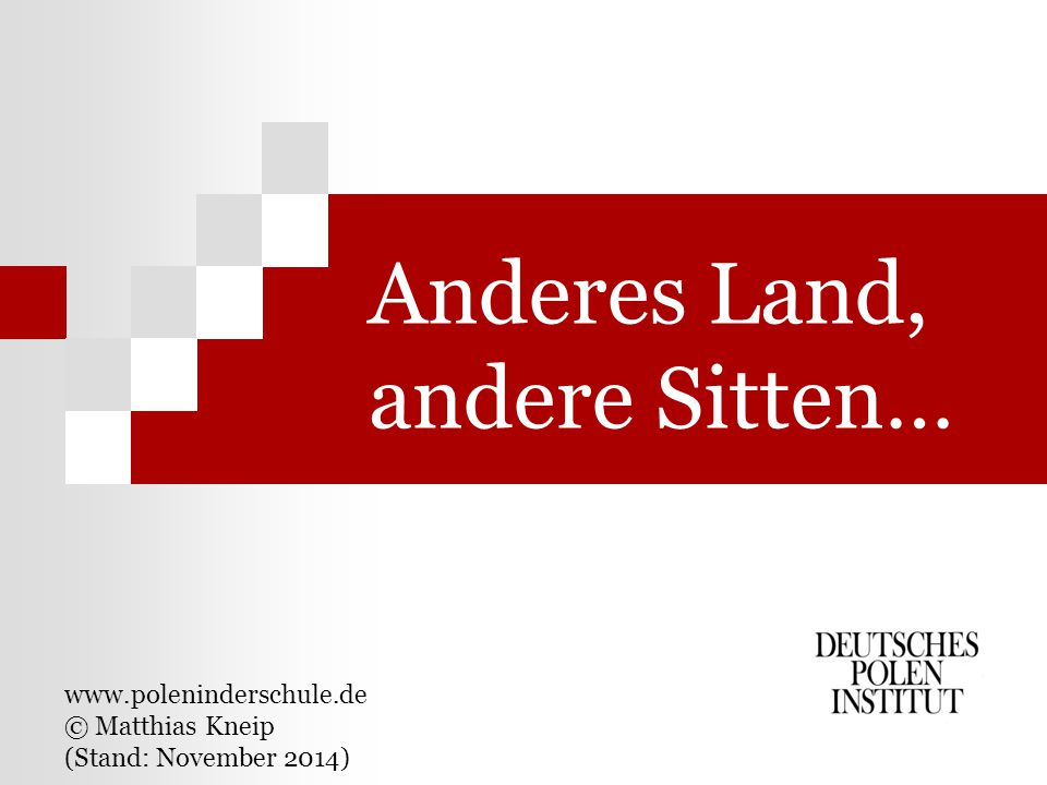 Anderes Land, andere Sitten…