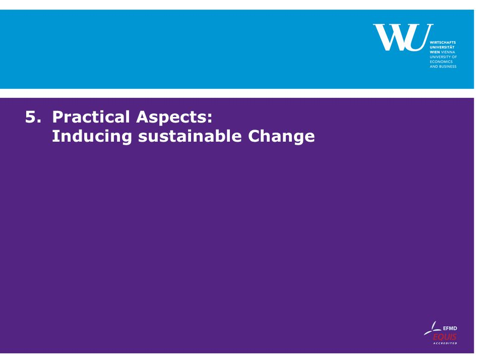 Practical Aspects: Inducing sustainable Change