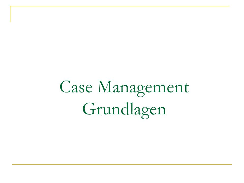 Case Management Grundlagen