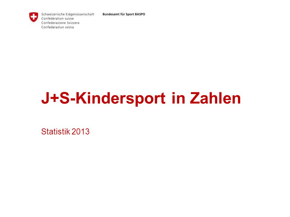 J+S-Kindersport in Zahlen Statistik 2013