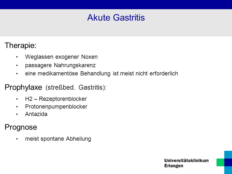 Akute Gastritis Therapie: Prophylaxe (streßbed. Gastritis): Prognose