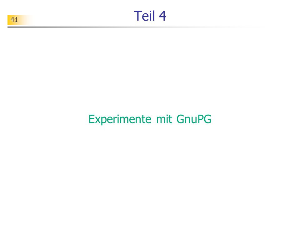 Teil 4 Experimente mit GnuPG