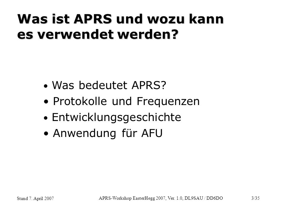 APRS-Workshop EasterHegg 2007, Ver. 1.0, DL9SAU / DD6DO