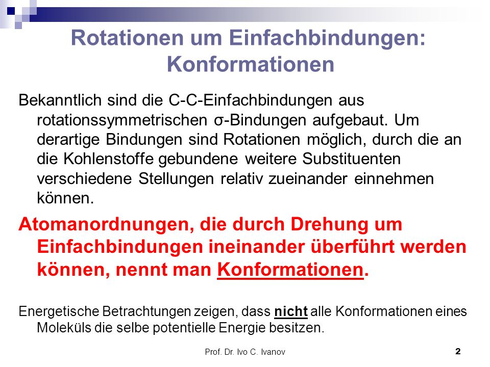 Rotationen um Einfachbindungen: Konformationen